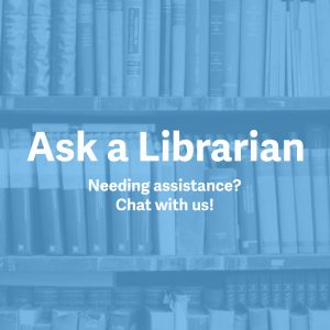 Ask a Librarian: Needing Assistance? Chat with Us! Image