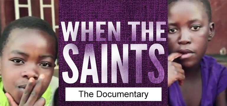 When the Saints Documentary