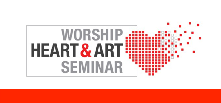 Worship Heart & Art Seminar 2015
